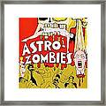 Astro Zombies 1968 Framed Print
