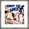Born To Dance Framed Print