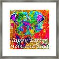 Happy Easter Mom And Dad Framed Print