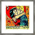 If He Has Kissed You 1 Framed Print
