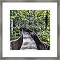 Love Builds Bridges Where There Are None Framed Print