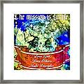 The Mission Is Simple Framed Print