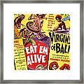 Virgins Of Bali Eatem Alive Framed Print