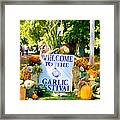 Welcome To The Garlic Festival Framed Print