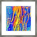 When A Man Loves A Woman And Not Himself Or Other Men Like Him  Framed Print