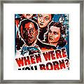 When Were You Born, Us Poster Art Framed Print