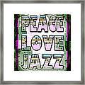 Peace Love Jazz Framed Print