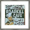 Steves Roadkill Cafe Framed Print