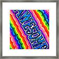 Awesome  For Those Who Are Awesome  Psychedelic Rainbow Framed Print
