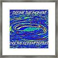 Define The Moment Framed Print