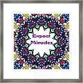 Expect Miracles 2 Framed Print