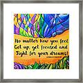 Fight For Your Dreams Framed Print