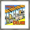 Greetings From Wilmington Delaware Framed Print