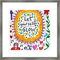 Let Yourself Glow Framed Print