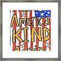 Make America Kind Again Framed Print