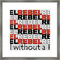 Rebel Without A Pause Framed Print