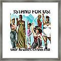 Stand For Us With Writing Framed Print