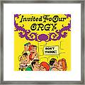 You Are Invited To Our Orgy Framed Print