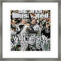 Chicago White Sox, 2005 World Series Champions Sports Illustrated Cover Framed Print