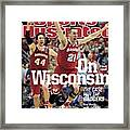 On to The Final Four Wisconsin The Case For The Badgers Sports Illustrated Cover Framed Print