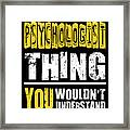 Psychologist You Wouldnt Understand Framed Print