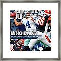 Who Dak Why Dak Prescott Plays Like Hes Been Here Before Sports Illustrated Cover Framed Print