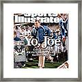 Yo, Joe Going Great At 78, Joe Paterno Has Penn State Back Sports Illustrated Cover Framed Print