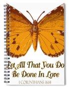 1 Corinthians 16 14 Spiral Notebook