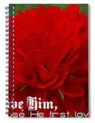 1 John 4 19 Floral Spiral Notebook