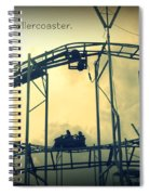 Life Is A Rollercoaster Spiral Notebook