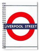 Liverpool Street  Spiral Notebook