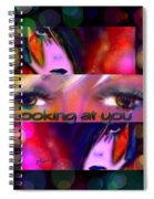 Looking At You Spiral Notebook