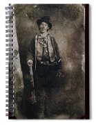 Only Authenticated Photo Of Billy The Kid Ft. Sumner New Mexico C.1879-2013 Spiral Notebook