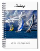 Sailing Let The Four Winds Blow Spiral Notebook