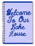 Welcome To Our Lake House Spiral Notebook