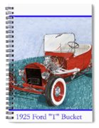 1925 Ford Hot Rod T-bucket Spiral Notebook