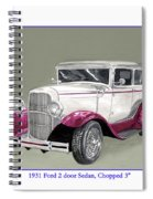 1931 Ford 2 Door Sedan Street-rod Spiral Notebook