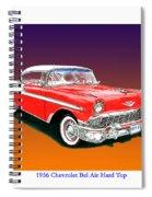 1956 Chevrolet Bel Air Ht Spiral Notebook