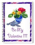 Be My Valentine  Spiral Notebook