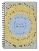 A Day In The Life 3 Spiral Notebook
