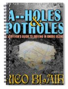 A--holes And Potholes Book Cover Spiral Notebook