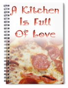 A Kitchen Is Full Of Love 10 Spiral Notebook