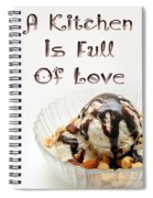 A Kitchen Is Full Of Love 13 Spiral Notebook