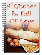 A Kitchen Is Full Of Love 15 Spiral Notebook