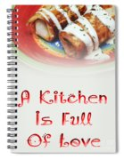 A Kitchen Is Full Of Love 2 Spiral Notebook