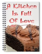A Kitchen Is Full Of Love 4 Spiral Notebook
