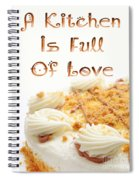 A Kitchen Is Full Of Love 8 Spiral Notebook