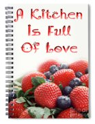 A Kitchen Is Full Of Love 9 Spiral Notebook