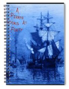 A Pirate Looks At Forty Spiral Notebook