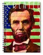 Abraham Lincoln Gettysburg Address All Men Are Created Equal 20140211p68 Spiral Notebook